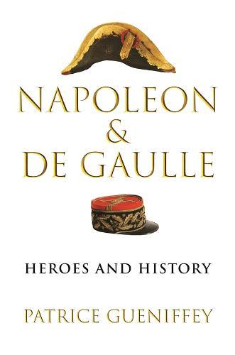 Napoleon and de Gaulle: Heroes and History (Hardback)