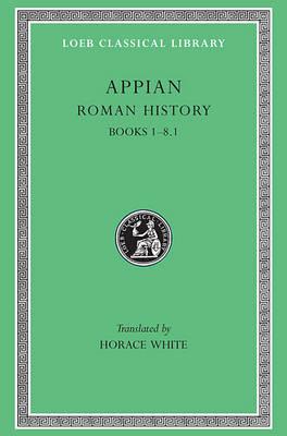 Roman History: v. 1 - Loeb Classical Library (Hardback)
