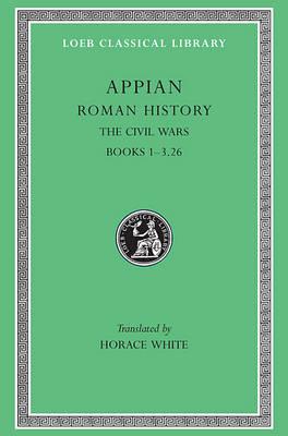 Roman History: The Civil Wars v. 3 - Loeb Classical Library (Paperback)