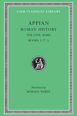 Roman History: The Civil Wars v.4 - Loeb Classical Library (Paperback)