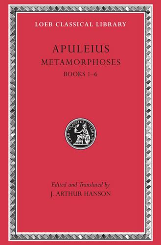 Metamorphoses (The Golden Ass), Volume I: Books 1-6 - Loeb Classical Library *CONTINS TO info@harvardup.co.uk (Hardback)