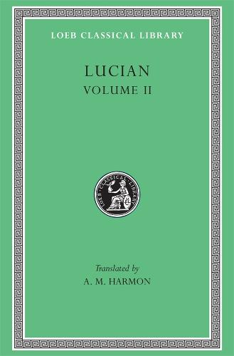 The Downward Journey or the Tyrant: Zeus Catechized - Zeus Rants - Loeb Classical Library No. 54, v. 2 (Hardback)