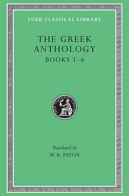 The Greek Anthology: v. 1 - Loeb Classical Library (Hardback)