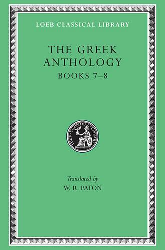 The Greek Anthology: v. 2 - Loeb Classical Library No 68 (Hardback)