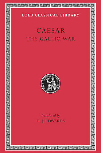The Gallic War - Loeb Classical Library (Paperback)