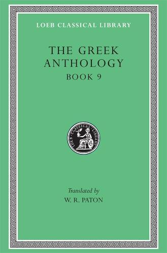 Greek Anthology: v. 3 - Loeb Classical Library No 84 (Hardback)