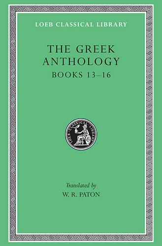Greek Anthology: v. 5 - Loeb Classical Library No 86 (Hardback)