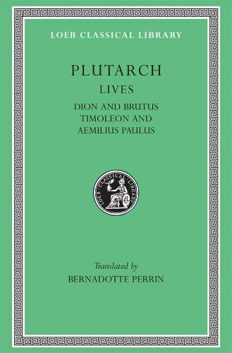 Parallel Lives: Dion and Brutus Timoleon and Aemilius Paulus v. 6 - Loeb Classical Library (Paperback)