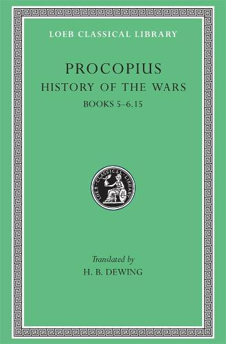 History of the Wars: Bks.V-VI, xv v. 3 - Loeb Classical Library (Hardback)