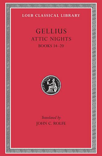 The Attic Nights: Bks.XIV-XX v. 3 - Loeb Classical Library No 212 (Hardback)