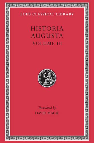 The Scriptores Historiae Augustae: v. 3 - Loeb Classical Library no. 139, 140, 2 (Hardback)