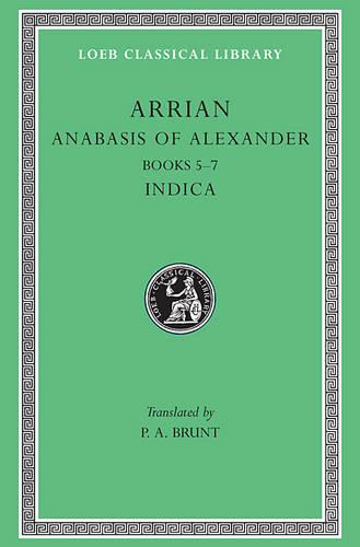 Anabasis of Alexander: Bks.5-7 v. 2 - Loeb Classical Library 269 (Hardback)