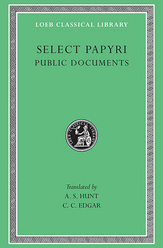 Papyri: v. 2: Selections - Loeb Classical Library (Hardback)