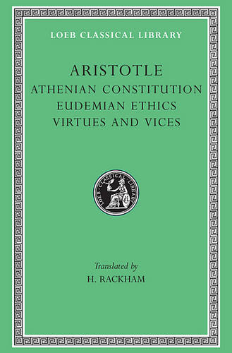 The Athenian Constitution - Loeb Classical Library (Hardback)