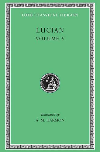 Works: v. 5 - Loeb Classical Library (Hardback)