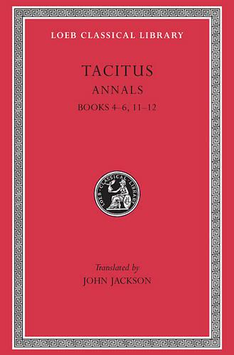 Annals: Bks. 4-6, 11-12, v. 4 - Loeb Classical Library No 312 (Hardback)