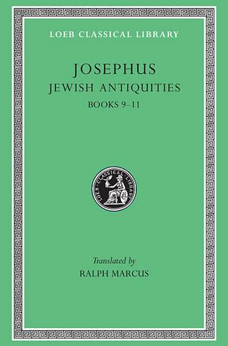 Works: Antiquities, Bks.IX-XI v. 8 - Loeb Classical Library No 326 (Hardback)