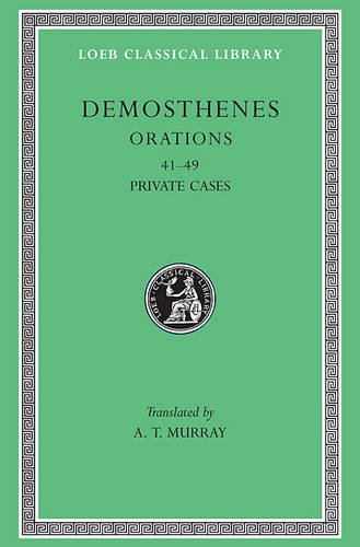 Orations, Volume V: Orations 41-49: Private Cases - Loeb Classical Library *CONTINS TO info@harvardup.co.uk (Hardback)
