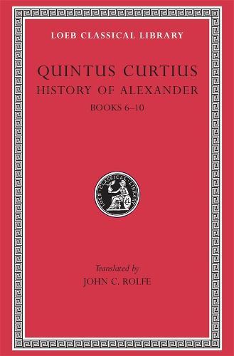 The History of Alexander: Bks.V-X v.2 - Loeb Classical Library 369 (Paperback)