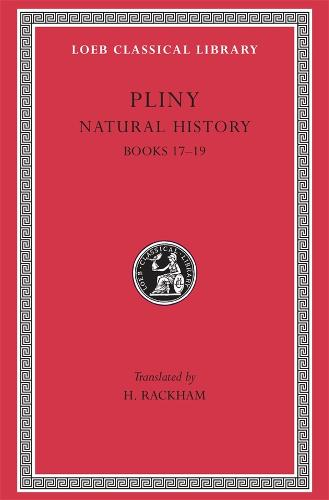 Natural History: Bks.XVII-XIX v. 5 - Loeb Classical Library No 371 (Hardback)