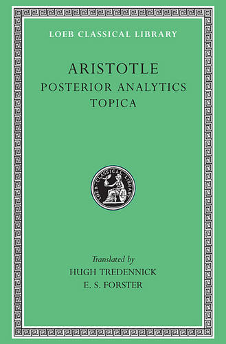 Posterior Analytics: Topica v. 2 - Loeb Classical Library No. 391 (Hardback)