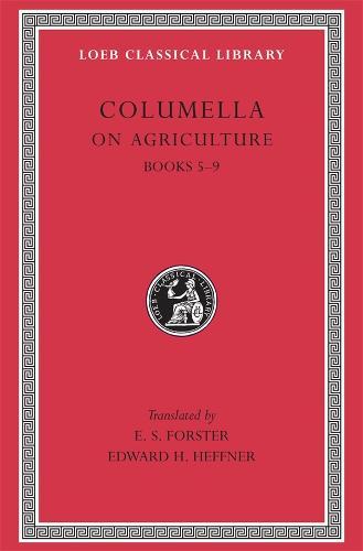 De Re Rustica: Bks.V-IX v. 2 - Loeb Classical Library No 407 (Hardback)