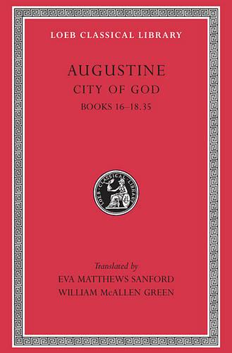 The City of God: Bks.XVI-XVIII, 35 v. 5 - Loeb Classical Library (Hardback)