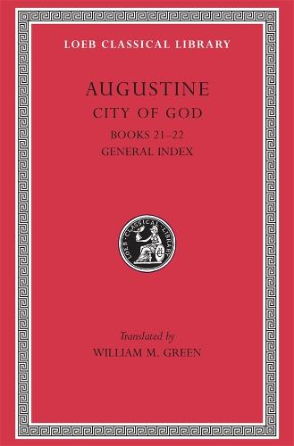 City of God: Bks.XXI-XXII v. 7 - Loeb Classical Library (Hardback)