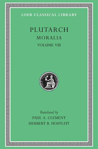 Moralia: v. 8 - Loeb Classical Library (Hardback)