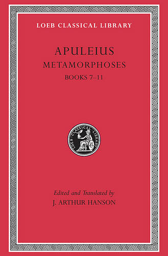 Metamorphoses (The Golden Ass), Volume II: Books 7-11 - Loeb Classical Library *CONTINS TO info@harvardup.co.uk (Hardback)