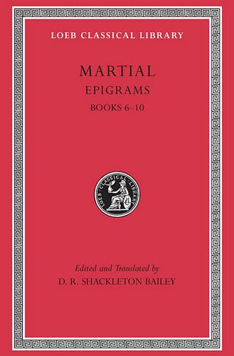 Epigrams, Volume II: Books 6-10 - Loeb Classical Library *CONTINS TO info@harvardup.co.uk (Hardback)