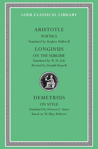 Poetics: WITH On the Sublime AND On Style - Loeb Classical Library No. 199 (Hardback)