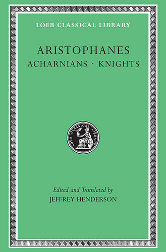 "Acharnians / Knights: ""Acharnians"", ""Knights"", ""Clouds"", ""Wasps"" - Loeb Classical Library No. 178 (Paperback)"