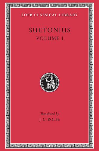Suetonius: Vol 1 - Loeb Classical Library (Hardback)