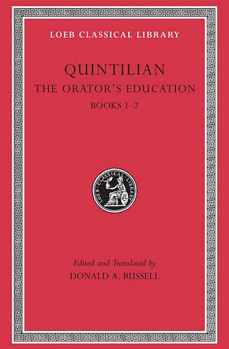 The Orator's Education: v. 1, Bk. 1-2 - Loeb Classical Library v. 124 (Hardback)