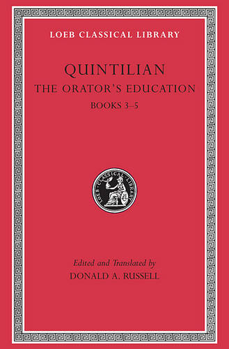 The Orator's Education, Volume II: Books 3-5 - Loeb Classical Library *CONTINS TO info@harvardup.co.uk (Hardback)