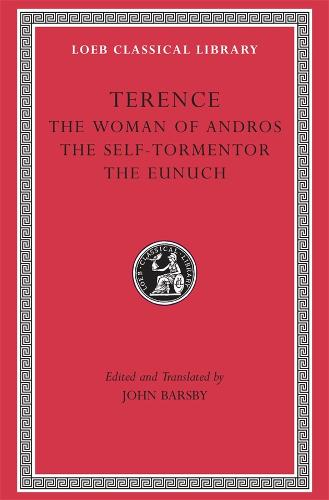 The Woman of Andros: WITH The Self-tormentor AND The Eunuch - Loeb Classical Library v. 22 (Hardback)