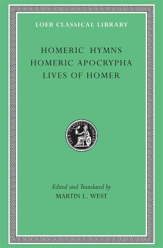 Homeric Hymns. Homeric Apocrypha. Lives of Homer - Loeb Classical Library *CONTINS TO info@harvardup.co.uk (Hardback)