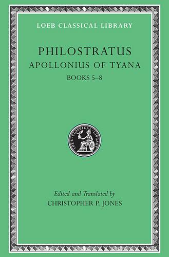Apollonius of Tyana: v. 2, Bks. 5-8 - Loeb Classical Library No. 17 (Hardback)