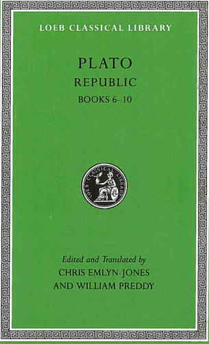 Republic, Volume II: Books 6-10 - Loeb Classical Library 276 (Hardback)