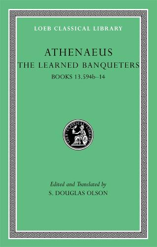 The Learned Banqueters: Books 13.594b-14 v. 7 - Loeb Classical Library No. 345 (Hardback)