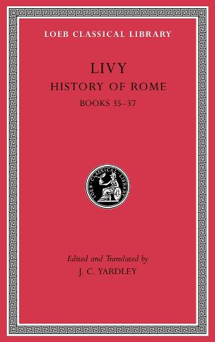History of Rome, Volume X: Books 35-37 - Loeb Classical Library (Hardback)