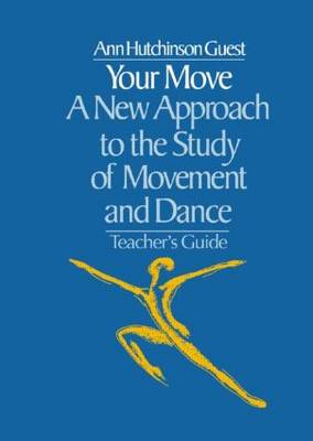 Your Move: A New Approach to the Study of Movement and Dance (Paperback)