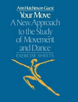 Your Move: A New Approach to the Study of Movement and Dance: Exercise Sheets (Paperback)