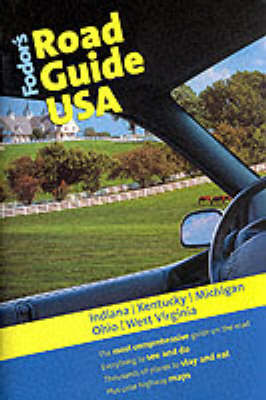 Indiana, Kentucky, Michigan, Ohio and West Virginia: The Most Comprehensive Guide on the Road - Road Guides (Paperback)