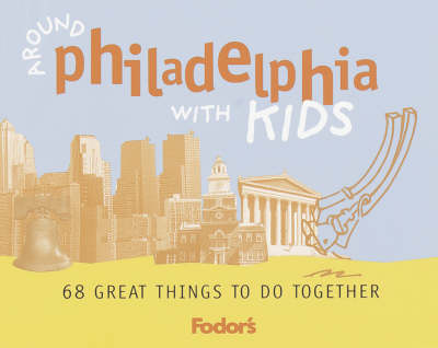 Around Philadelphia with Kids: 68 Great Things to Do Together (Paperback)