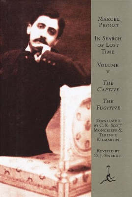 In Search of Lost Time: The Captive & the Fugitive v. 5 - Modern Library (Hardback)