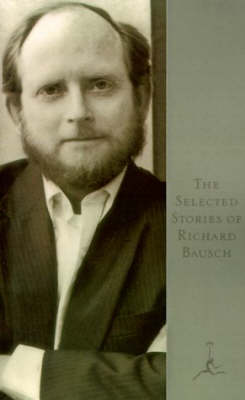 The Selected Stories of Richard Bausch (Paperback)