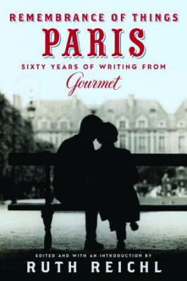 Remembrance of Things Paris: Sixty Years of Writing from Gourmet (Hardback)