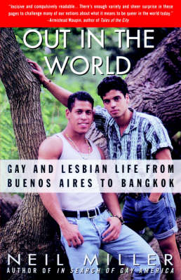 Out in the World: Gay and Lesbian Life from Buenos Aires to Bangkok (Paperback)